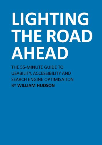 9780956467249: Lighting the Road Ahead: The 55-Minute Guide to Usability, Accessibility and Search Engine Optimisation