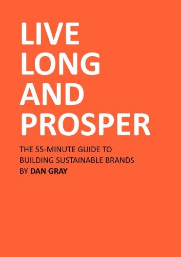 9780956467294: Live Long and Prosper: The 55-Minute Guide to Building Sustainable Brands, or Why Corporate Social Responsibility Is Dead and Design for Sust