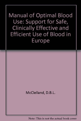 9780956468000: Manual of Optimal Blood Use: Support for Safe, Clinically Effective and Efficient Use of Blood in Europe