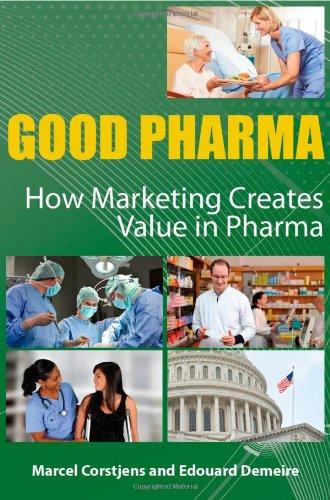9780956468413: Good Pharma: How Marketing Creates Value in Pharma