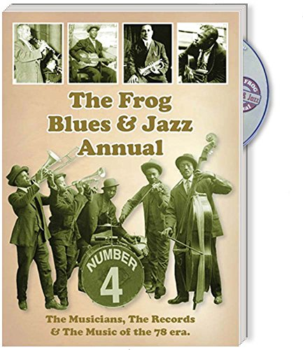9780956471734: The Frog Blues & Jazz Annual No.4 (The Musicians, the Records & the Music of the 78 era. [Book+CD]