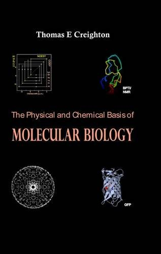9780956478108: The Physical and Chemical Basis of Molecular Biology