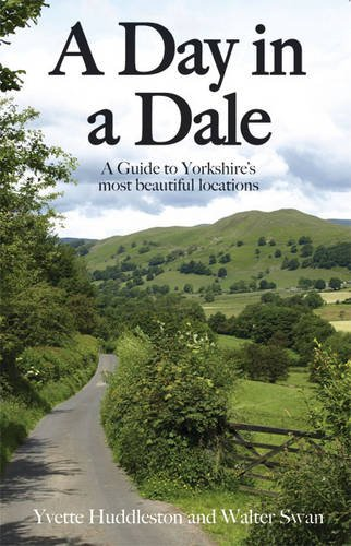 9780956478740: A Day in a Dale. by Yvette Huddleston and Walter Swan