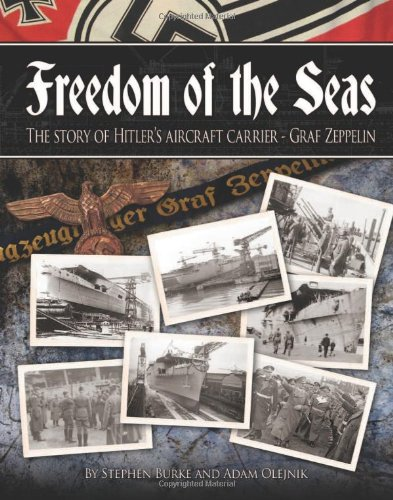 9780956479006: Freedom of the Seas: The Story of Hitler's Aircraft Carrier - Graf Zeppelin