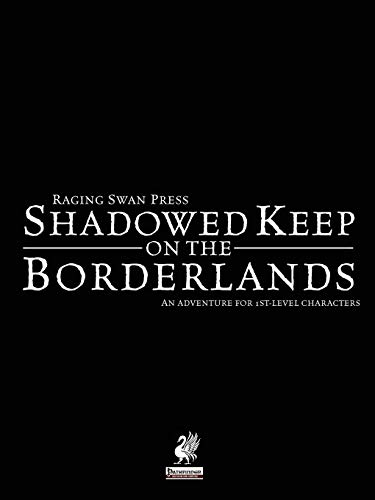9780956482631: Raging Swan's Shadowed Keep on the Borderlands