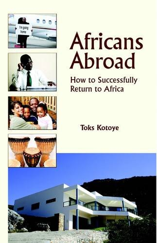 9780956486400: Africans Abroad: How to Successfully Return to Africa