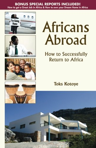 9780956486417: Africans Abroad: How to Successfully Return to Africa