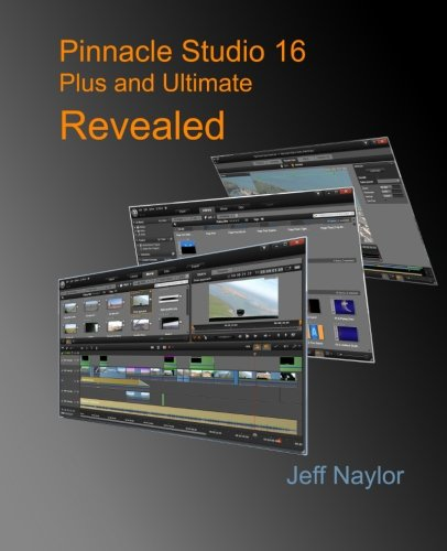 9780956486622: Pinnacle Studio 16 Plus and Ultimate Revealed