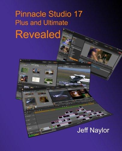 9780956486653: Pinnacle Studio 17 Plus and Ultimate Revealed