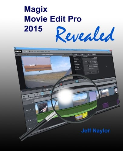 9780956486684: Magix Movie Edit Pro 2015 Revealed