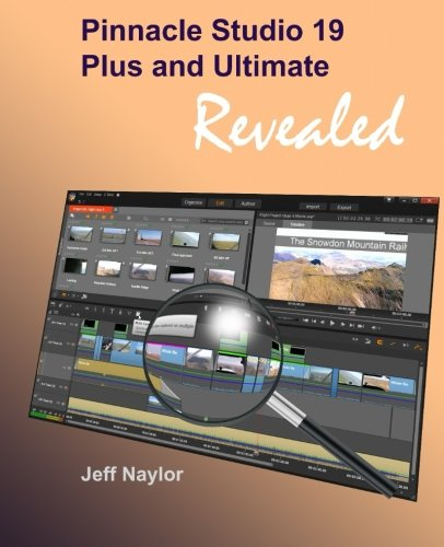 9780956486691: Pinnacle Studio 19 Plus and Ultimate Revealed