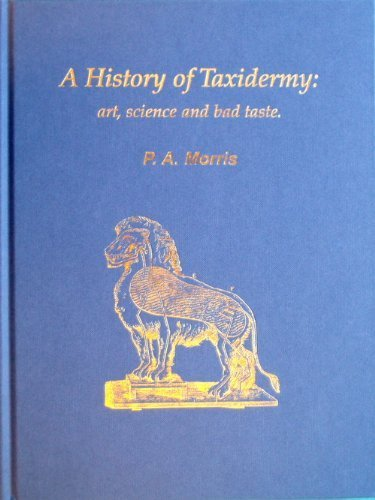 9780956487308: A History of Taxidermy: Art, Science and Bad Taste