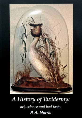 9780956487315: A History of Taxidermy: Art, Science and Bad Taste