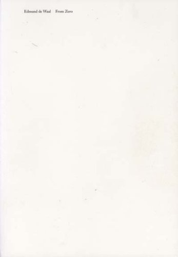 9780956487605: Edmund De Waal 'from Zero'