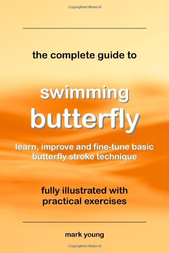 9780956489845: The Complete Guide to Swimming Butterfly