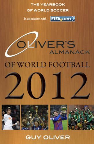 Oliver's Almanack of World Football 2012: The Yearbook of World Soccer. In Association with FIFA.Com (9780956490926) by Guy Oliver