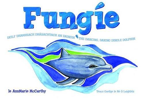 9780956492616: Fungie: the Dancing, Daring Dingle Dolphin (Irish and English Edition)