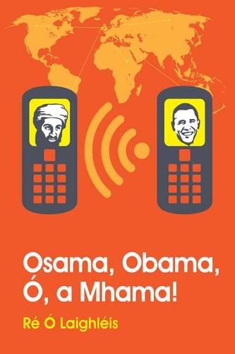 9780956492623: Osama, Obama, O, a Mhama! (Irish Edition)