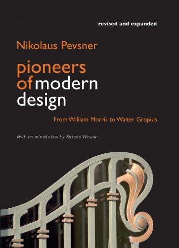 9780956494269: Pioneers of Modern Design: From William Morris to Walter Gropius