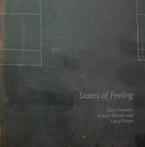 9780956495082: States of Feeling: Gary Komarin, Robert Motherwell, Larry Poons