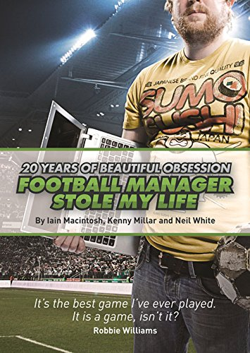 9780956497178: Football Manager Stole My Life: 20 Years of Beautiful Obsession