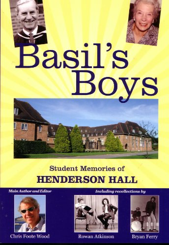 9780956497307: Basil's Boys - Student Memories of Henderson Hall: Including Recollections by Rowan Atkinson & Bryan Ferry