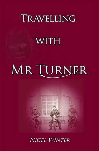 9780956497543: Travelling with Mr Turner