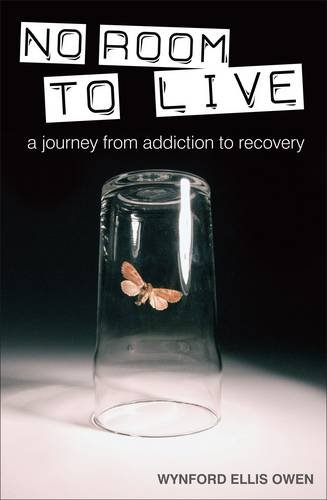 9780956498502: No Room to Live: A Journey from Addiction to Recovery