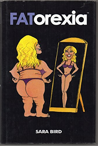 9780956500205: Fatorexia: What Do You See When You Look in the Mirror