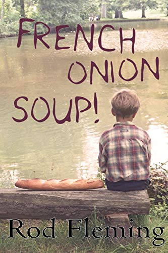 9780956500731: French Onion Soup!