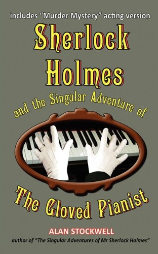 9780956501318: Sherlock Holmes and the Singular Adventure of the Gloved Pianist