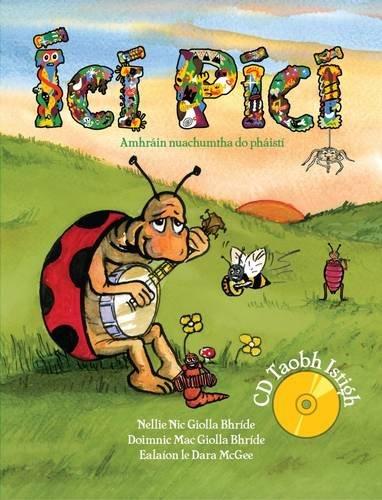 9780956501608: Ici Pici: Newly Composed Fun Songs for Children in the Irish Language. Amhrain Nuachumtha do Phaisti