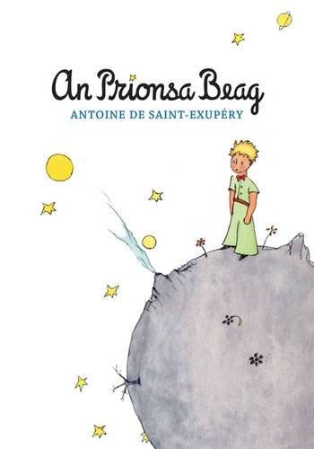 9780956501660: An Prionsa Beag: Le Petit Prince 2015 (Irish Edition)