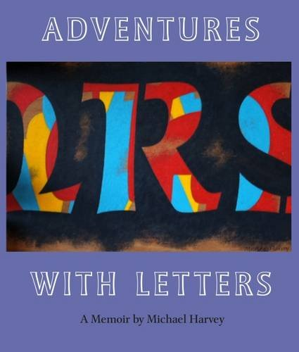 9780956502124: Adventures with Letters: A Memoir by Michael Harvey