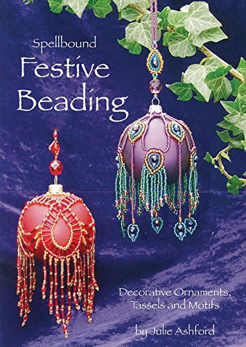 9780956503022: Spellbound Festive Beading: Decorative Ornaments, Tassels and Motifs