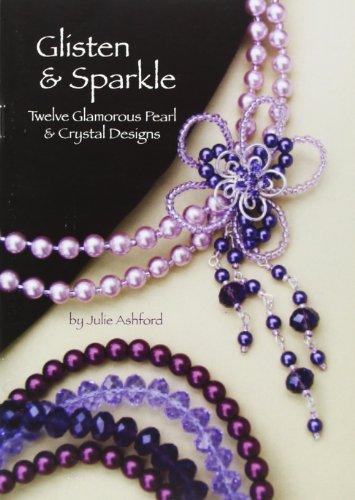 9780956503039: Glisten & Sparkle: Twelve Glamorous Pearl & Crystal Designs