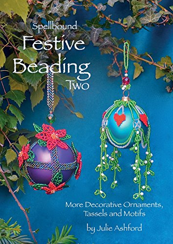 9780956503053: Spellbound Festive Beading Two: More Decorative Ornaments, Tassels and Motifs