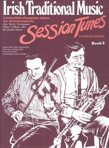 Irish Traditional Music Session Tunes: Book 2: Tony (Sully) Sullivan