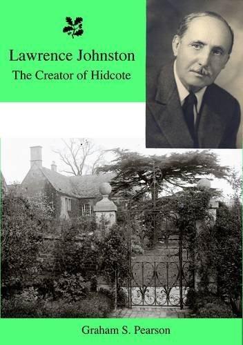 9780956505118: Lawrence Johnston the Creator of Hidcote