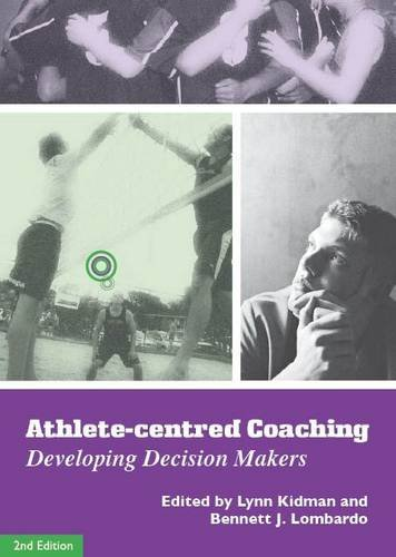 9780956506504: Athlete-Centred Coaching: Developing Decision Makers