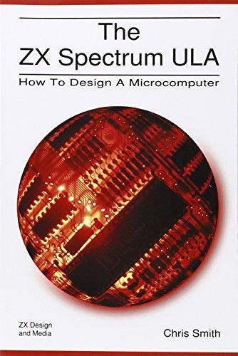 9780956507105: The ZX Spectrum Ula: How to Design a Microcomputer (ZX Design Retro Computer)