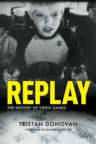 Replay: The History Of Video Games (FINE COPY OF SCARCE FIRST EDITION, FIRST PRINTING SIGNED BY T...