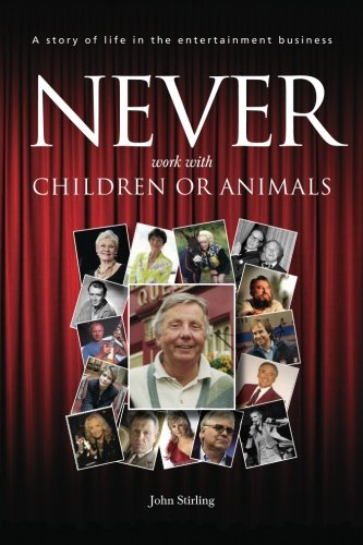 9780956510204: Never work with children or animals: A story of life in the entertainment business