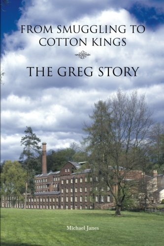 9780956510228: From Smuggling to Cotton Kings: The Greg family story
