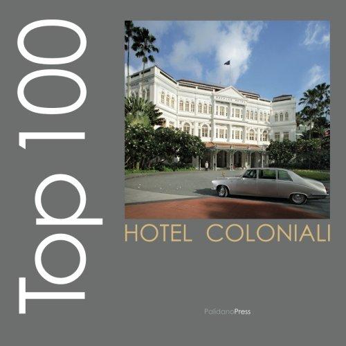 Top 100 hotel coloniali: Edizione in italiano (Ovidio's Selection): Paolo Gerbaldo