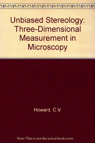 9780956513205: Unbiased Stereology: Three-Dimensional Measurement in Microscopy