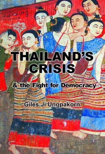 9780956514509: Thailand's Crisis and the Fight for Democracy