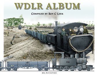 9780956515728: WDLR Album: A Unique Record of British 60cm Gauge Railways on the Western Front, March 1918