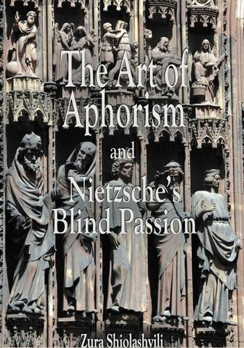 The Art of Aphorism and Nietzsche's Blind Passion: Zura Shiolashvili