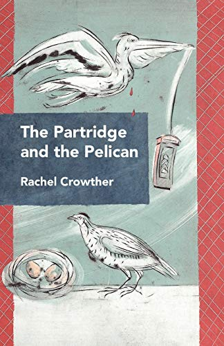 9780956517791: The Partridge and the Pelican